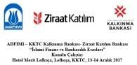 """ADFIMI – KKTC Kalkınma Bankası- Ziraat Katılım Bankası """"İslami Finans ve Bankacılık Esasları"""" Konulu Çalıştay, Hotel Merit Lefkoşa, Lefkoşa, KKTC, 13-14 Aralık 2017"""